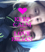 KEEP CALM AND LOVE KILIAN - Personalised Poster A4 size