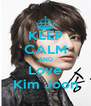 KEEP CALM AND Love Kim Joon - Personalised Poster A4 size