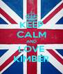 KEEP CALM AND LOVE KIMBER - Personalised Poster A4 size
