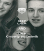 KEEP CALM AND Love Kimberly en Cederik - Personalised Poster A4 size
