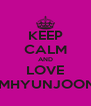 KEEP CALM AND LOVE KIMHYUNJOONG - Personalised Poster A4 size