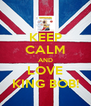 KEEP CALM AND LOVE KING BOB! - Personalised Poster A4 size