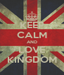 KEEP CALM AND LOVE KINGDOM - Personalised Poster A4 size