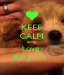 KEEP CALM AND Love  Kingston  - Personalised Poster A4 size