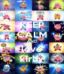 KEEP CALM AND love kirby - Personalised Poster A4 size
