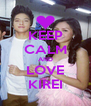 KEEP CALM AND LOVE KIREI - Personalised Poster A4 size