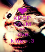 KEEP CALM AND love kitten :3 - Personalised Poster A4 size
