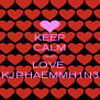 KEEP CALM AND LOVE  KJRHAEMMH1N3 - Personalised Poster A4 size
