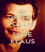 KEEP CALM AND LOVE KLAUS - Personalised Poster A4 size