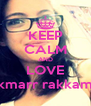 KEEP CALM AND LOVE kmarr rakkam - Personalised Poster A4 size