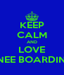 KEEP CALM AND LOVE KNEE BOARDING - Personalised Poster A4 size