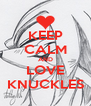 KEEP CALM AND LOVE KNUCKLES - Personalised Poster A4 size