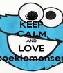 KEEP CALM AND LOVE koekiemonser - Personalised Poster A4 size