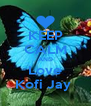 KEEP CALM AND Love Kofi Jay  - Personalised Poster A4 size