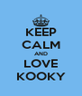 KEEP CALM AND LOVE KOOKY - Personalised Poster A4 size