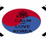 KEEP CALM AND LOVE KOREA - Personalised Poster A4 size