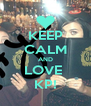 KEEP CALM AND LOVE  KP! - Personalised Poster A4 size
