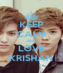 KEEP CALM AND LOVE KRISHAN - Personalised Poster A4 size