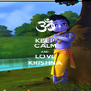 KEEP CALM AND LOVE KRISHNA - Personalised Poster A4 size