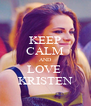 KEEP CALM AND LOVE  KRISTEN - Personalised Poster A4 size