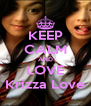 KEEP CALM AND LOVE Krizza Love - Personalised Poster A4 size