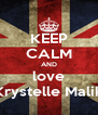 KEEP CALM AND love Krystelle Malik - Personalised Poster A4 size