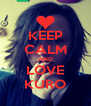 KEEP CALM AND LOVE KURO - Personalised Poster A4 size