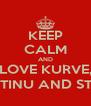 KEEP CALM AND LOVE KURVE, JANJETINU AND STANKO - Personalised Poster A4 size