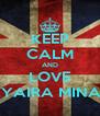 KEEP CALM AND LOVE KYAIRA MINAJ - Personalised Poster A4 size