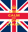KEEP CALM AND LOVE KYANN - Personalised Poster A4 size