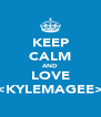 KEEP CALM AND LOVE ><KYLEMAGEE>< - Personalised Poster A4 size