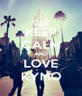 KEEP CALM AND LOVE KYMO - Personalised Poster A4 size