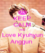 KEEP CALM AND Love Kyuhyun Anggun  - Personalised Poster A4 size