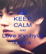 KEEP CALM AND Love Kyuhyun Tasya  - Personalised Poster A4 size