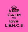 KEEP CALM AND love L.E.N.C.S - Personalised Poster A4 size