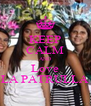 KEEP CALM AND Love LA PATRULLA - Personalised Poster A4 size