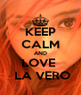KEEP CALM AND LOVE   LA VERO - Personalised Poster A4 size