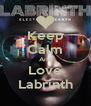 Keep Calm And Love Labrinth - Personalised Poster A4 size