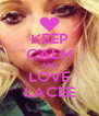 KEEP CALM AND LOVE LACEE - Personalised Poster A4 size