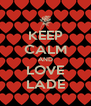 KEEP CALM AND LOVE LADE - Personalised Poster A4 size