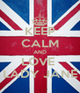 KEEP CALM AND LOVE  LADY JANE - Personalised Poster A4 size