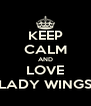 KEEP CALM AND LOVE LADY WINGS - Personalised Poster A4 size