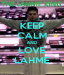 KEEP CALM AND LOVE LAHME - Personalised Poster A4 size