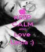 KEEP CALM AND Love Laica :) - Personalised Poster A4 size