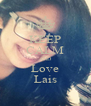 KEEP CALM AND Love Lais - Personalised Poster A4 size