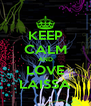 KEEP CALM AND LOVE LAISSA - Personalised Poster A4 size