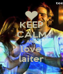 KEEP CALM AND love laiter - Personalised Poster A4 size