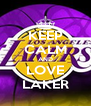 KEEP CALM AND LOVE LAKER - Personalised Poster A4 size