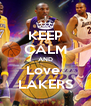 KEEP CALM AND Love  LAKERS - Personalised Poster A4 size