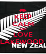 KEEP CALM AND LOVE LAKEWOOD  - Personalised Poster A4 size